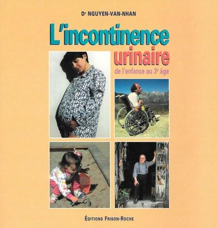 L'incontinence urinaire de l'enfance au 3e âge - Nguyen Van-Nhan - Editions Frison-Roche