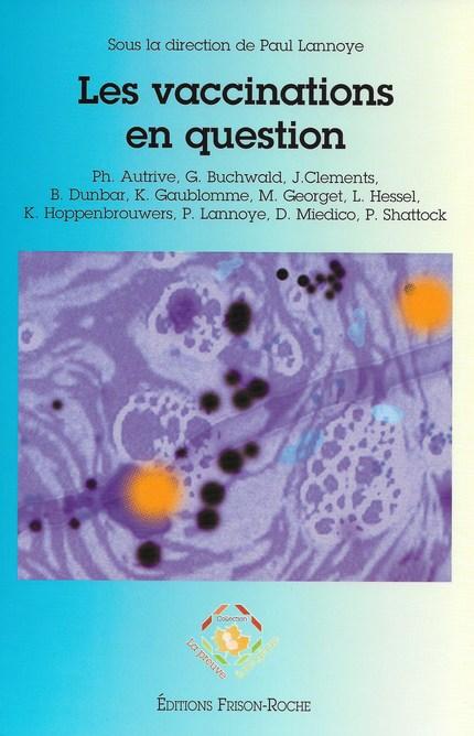 Les vaccinations en question - Paul Lannoye - Editions Frison-Roche