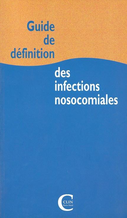 Guide de définition des infections nosocomiales - J.-L Quenon, Tuan Tran Minh - Editions Frison-Roche