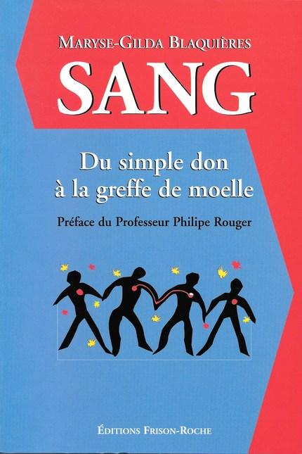 Sang, du simple don à la greffe de moelle - M.-G Blaquières - Editions Frison-Roche
