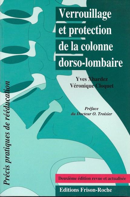 Verrouillage et protection de la colonne dorso-lombaire - Yves Xhardez, Véronique Cloquet - Editions Frison-Roche
