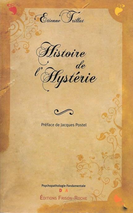 Histoire de l'hystérie - É Trillat - Editions Frison-Roche