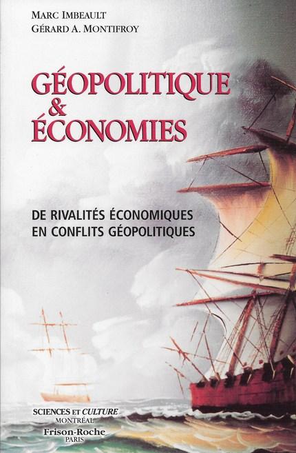 Géopolitique et économies - Marc Imbeault, Gérard Montifroy - Editions Frison-Roche