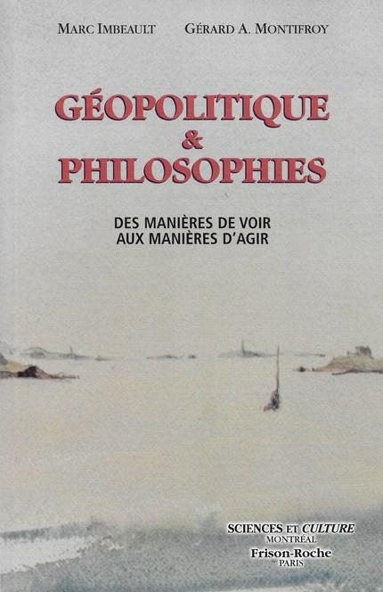Géopolitique et philosophies - Marc Imbeault, Gérard Montifroy - Editions Frison-Roche