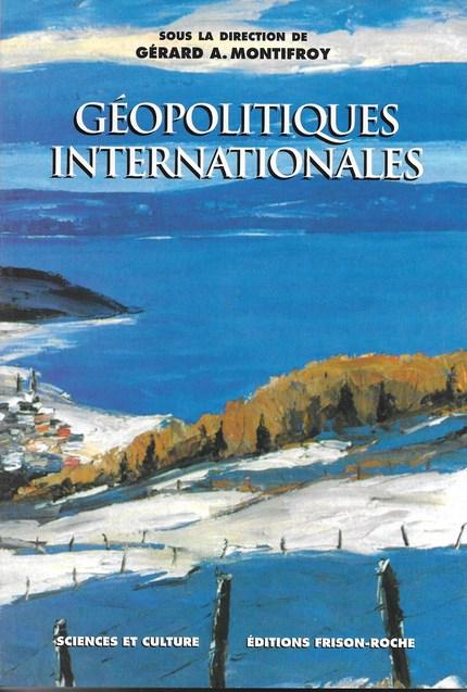 Géopolitiques internationales - Gérard Montifroy - Editions Frison-Roche