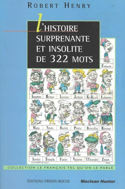 L'histoire surprenante et insolite de 322 mots - R Henry - Editions Frison-Roche