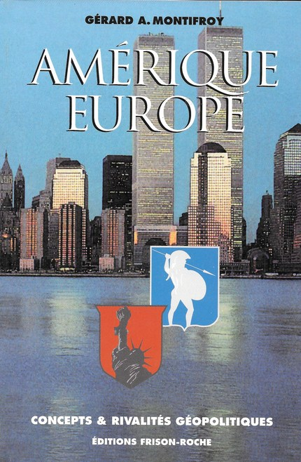 Amérique Europe - Gérard Montifroy - Editions Frison-Roche