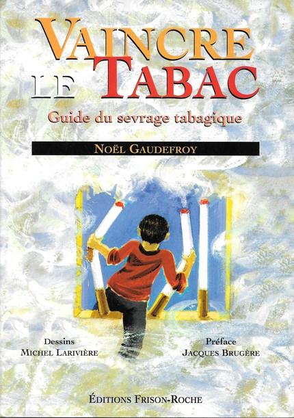 Vaincre le tabac - N Gaudefroy - Editions Frison-Roche