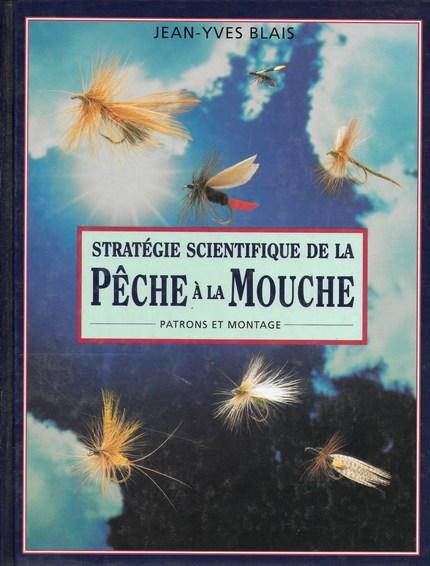 Stratégie scientifique de la pêche à la mouche - Jean-Yves Blais - Sciences et Cultures