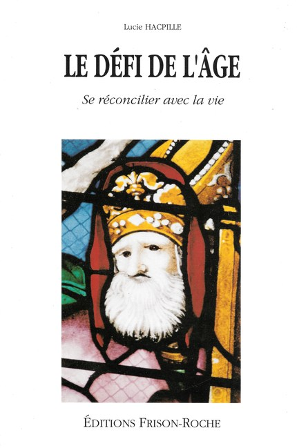 Le défi de l'âge - Lucie Hacpille - Editions Frison-Roche