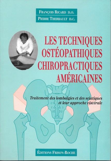 Les techniques ostéopathiques chiropractiques américaines - F Richard, P Therbault. - Editions Frison-Roche