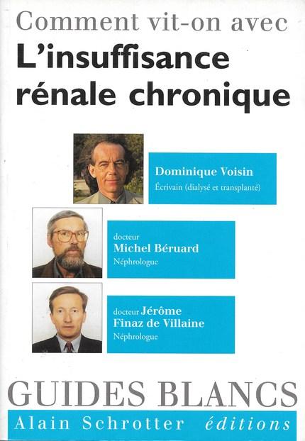 L'insuffisance rénale chronique - Finaz de Villaine Jérome, Dominique Voisin, Michel Béruard - Editions Frison-Roche