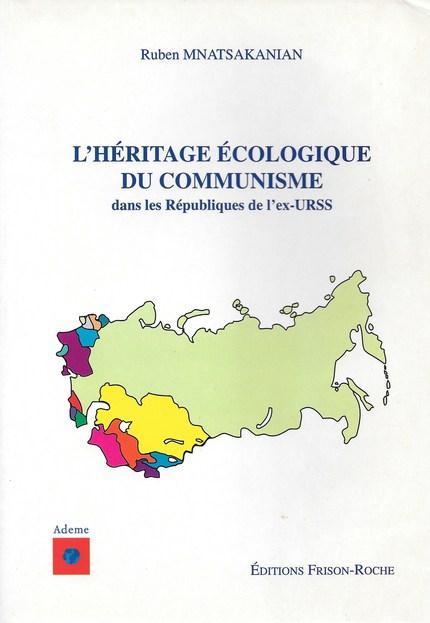 L'héritage écologique du communisme dans les républiques de l'ex-urss - R.-A Mnatsakanian - Editions Frison-Roche