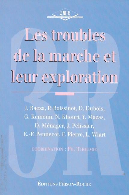 Les troubles de la marche et leur exploration -  - Editions Frison-Roche