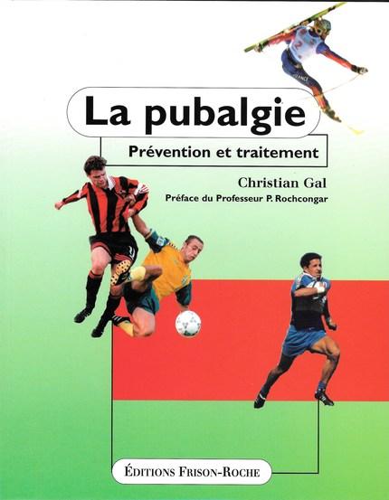 La pubalgie - C Gal - Editions Frison-Roche