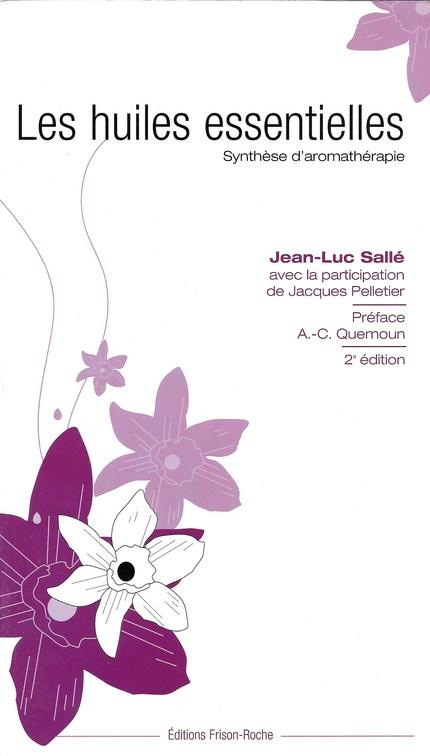 Les huiles essentielles - Jean-Luc Sallé - Editions Frison-Roche
