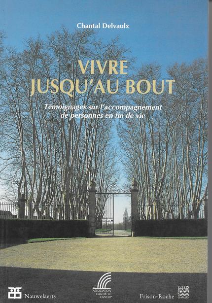 Vivre jusqu'au bout - C Delvaulx - Editions Nauwelaerts