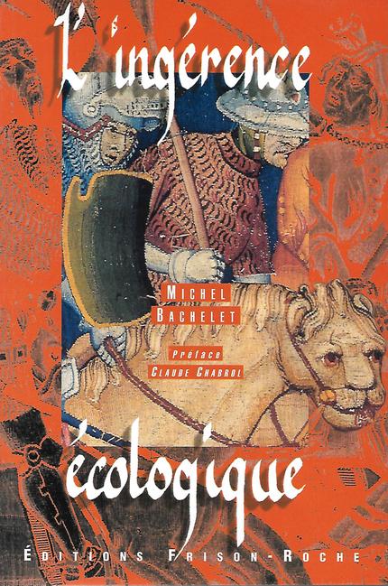 L'ingérence écologique - Michel Bachelet - Editions Frison-Roche