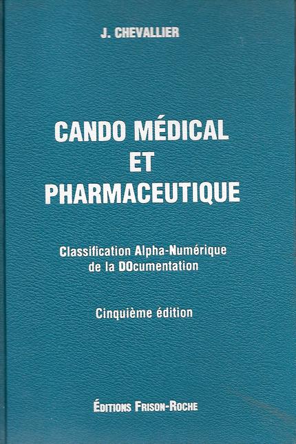 Cando médical et pharmaceutique (4e édition) - J Chevallier - Editions Frison-Roche