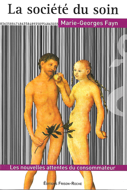 La société du soin - M.-G Fayn - Editions Frison-Roche