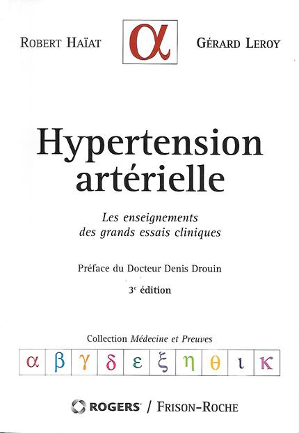Hypertension artérielle (3e édition) - Robert Haïat, Gérard Leroy - Editions Frison-Roche
