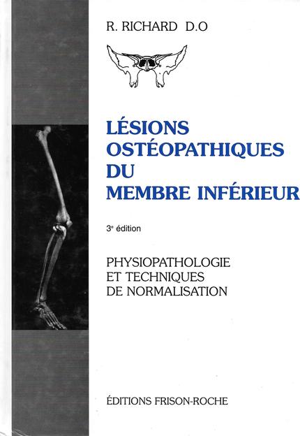 Lésions ostéopathiques du membre inférieur - Raymond Richard - Editions Frison-Roche
