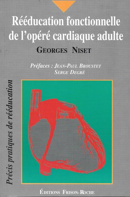 Rééducation fonctionnelle de l'opéré cardiaque adulte - G Niset - Editions Frison-Roche