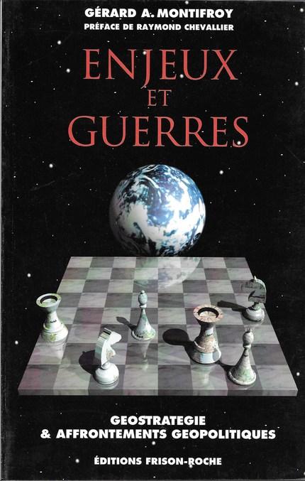 Enjeux et guerres - Gérard Montifroy - Editions Frison-Roche