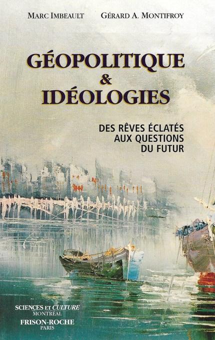 Géopolitique et idéologies - Marc Imbeault, Gérard Montifroy - Editions Frison-Roche