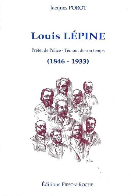 LOUIS LEPINE - 1846/1933 -  - Editions Frison-Roche