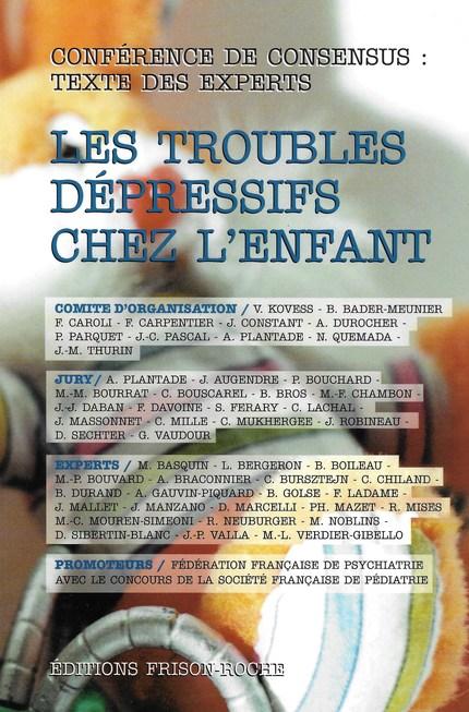 Les troubles dépressifs chez l'enfant -  - Editions Frison-Roche