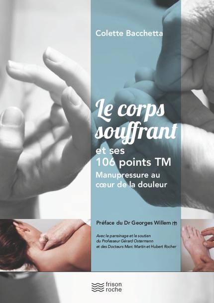 Le corps souffrant et ses 106 points TM - Colette Bacchetta - Editions Frison-Roche