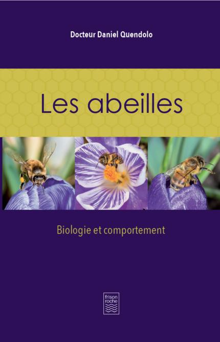 Les Abeilles - Daniel Quendolo - Editions Frison-Roche
