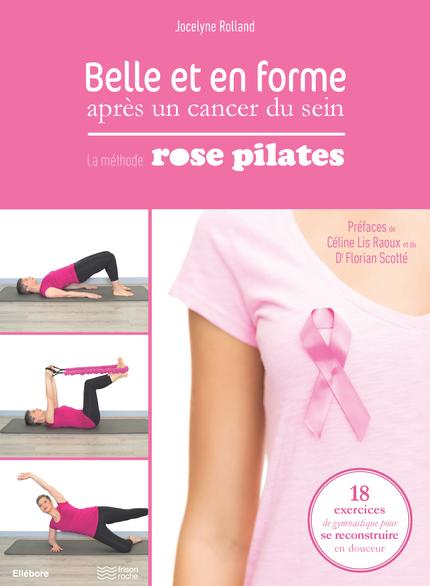 Belle et en forme après un cancer du sein - Jocelyne Rolland - Editions Frison-Roche