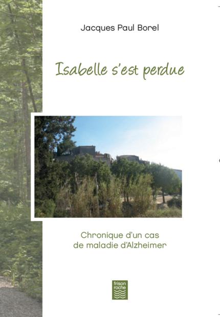 ISABELLE S'EST PERDUE - Jacques-Paul Borel - Editions Frison-Roche