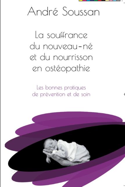 La souffrance du nouveau-né et du nourrisson en ostéopathie - André Soussan - Editions Frison-Roche
