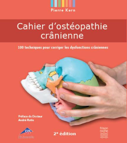 Cahier d'ostéopathie crânienne - Kern Pierre - Editions Frison-Roche