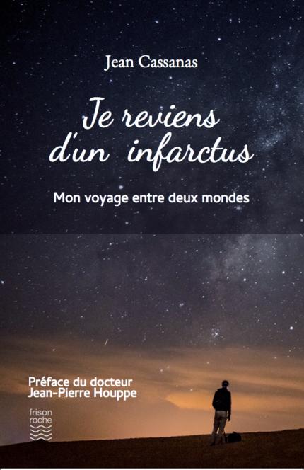 Je reviens d'un infarctus - Cassanas Jean - Editions Frison-Roche
