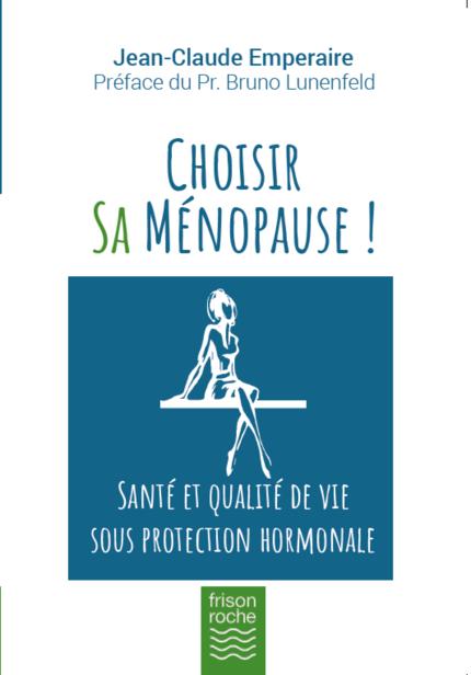 Choisir sa ménopause - Jean-Claude Emperaire - Editions Frison-Roche