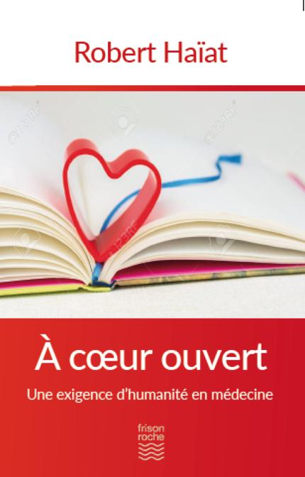 A cœur ouvert - Robert Haïat - Editions Frison-Roche