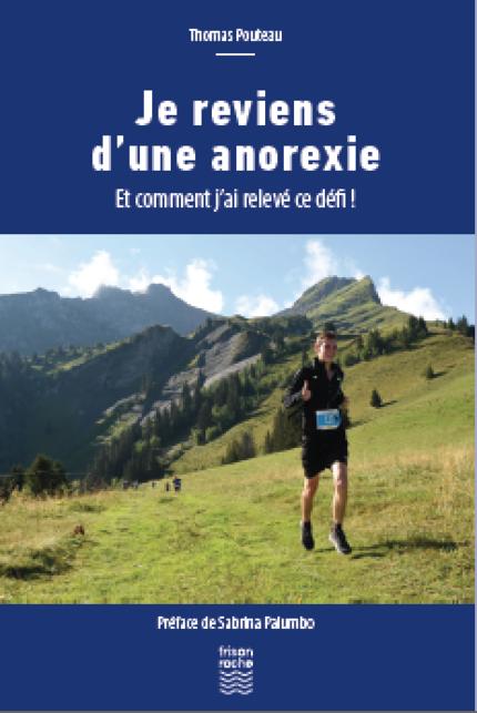 Je reviens d'une anorexie - Thomas Pouteau - Editions Frison-Roche