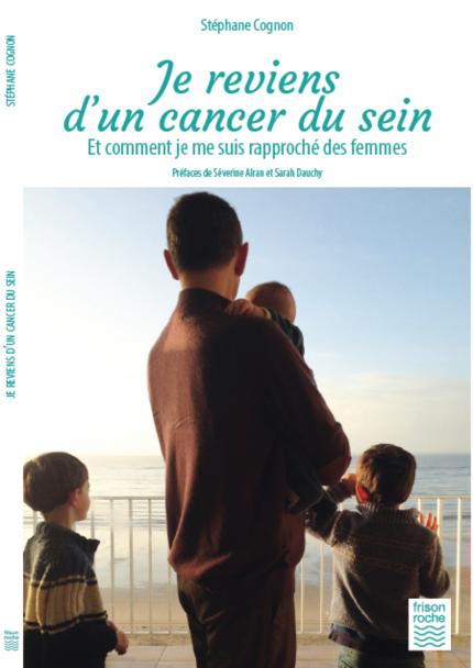 Je reviens d'un cancer du sein - Stéphane Cognon - Editions Frison-Roche