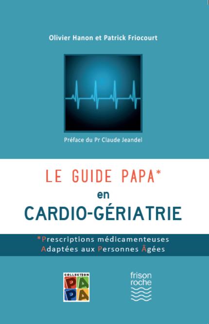Le guide PAPA en Cardio-gériatrie - Olivier Hanon, Patrick FRIOCOURT - Editions Frison-Roche