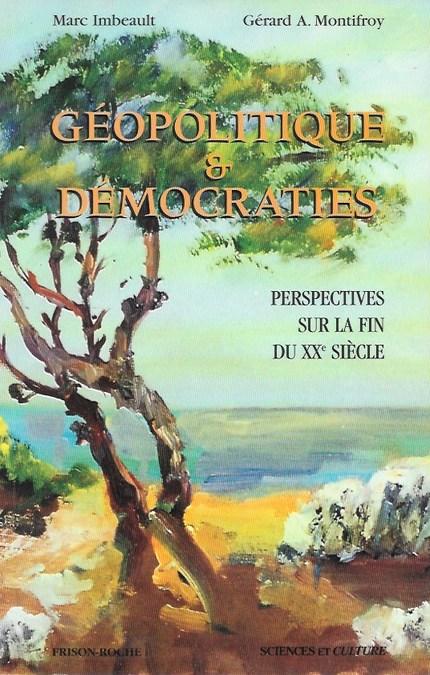 Géopolitique et démocraties perspectives sur la fin du xxe siècle - Marc Imbeault, Gérard Montifroy - Editions Frison-Roche