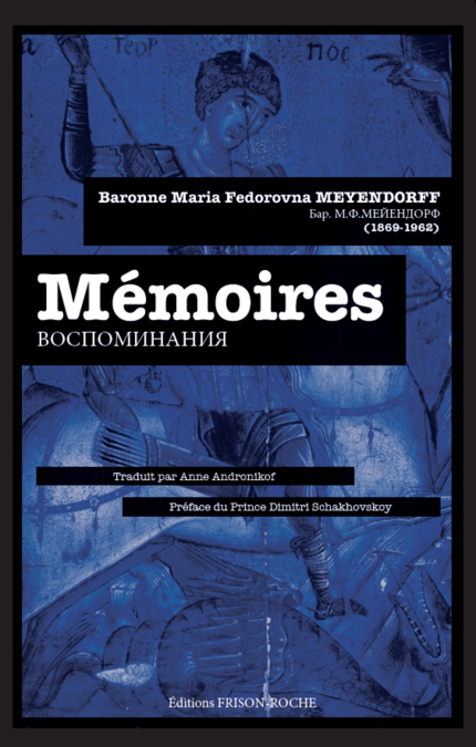 Mémoires - Maria Fedorovna Meyendorff - Editions Frison-Roche